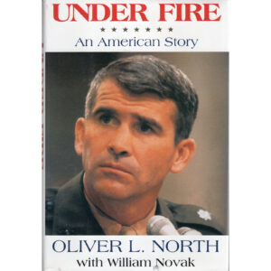 OLIVER NORTH Under Fire An American Story Book Autographed Signed