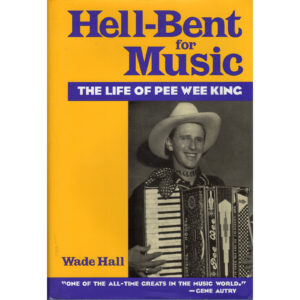 PEE WEE KING Hell-Bent For Music Book Autographed Signed