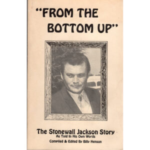 STONEWALL JACKSON From The Bottom Up Book