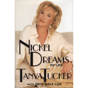 TANYA TUCKER Nickel Dreams My Life Book Autographed Signed