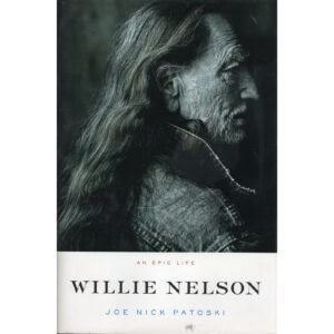WILLIE NELSON An Epic Life Book by Joe Nick Patoski Autographed Signed