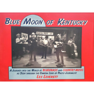 LES LEVERETT Blue Moon Of Kentucky Book Autographed Signed
