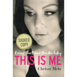 CHRISSY METZ This Is Me Loving The Person You Are Today Book Autographed Signed