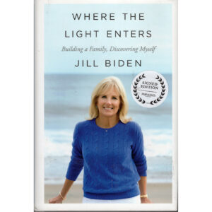 JILL BIDEN Where The Light Enters Book Autographed Signed