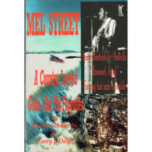 MEL STREET A Country Legend Gone But Not Forgotten Book