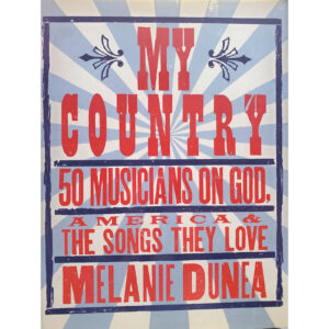 MELANIE DUNEA My Country 50 Musicians On God Book Autographed Signed