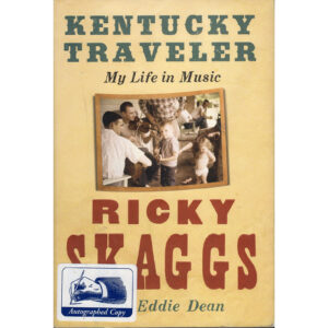 RICKY SKAGGS Kentucky Traveler My Life In Music Book Autographed Signed