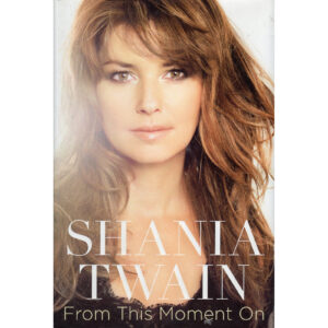 SHANIA TWAIN From This Moment On Book Autographed Signed