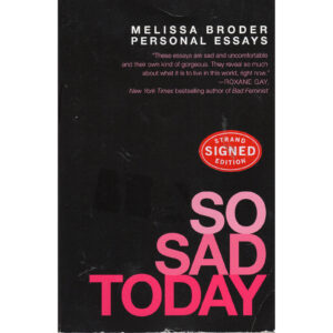 MELISSA BRODER So Sad Today Personal Essays Book Autographed Signed