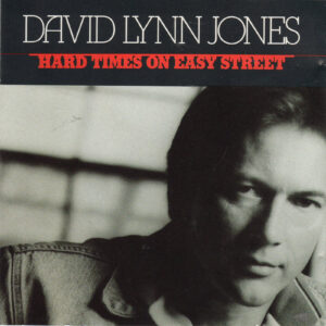 DAVID LYNN JONES Hard Times On Easy Street CD Rare