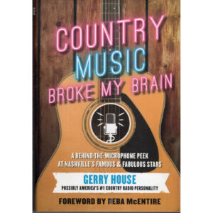 GERRY HOUSE Country Music Broke My Brain Book Autographed Signed