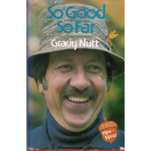 GRADY NUTT So Good So Far Book