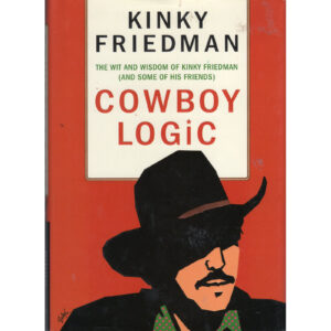 KINKY FRIEDMAN Cowboy Logic Book Autographed Signed