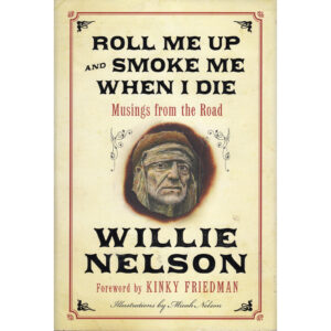 WILLIE NELSON Roll Me Up And Smoke Me When I Die Book