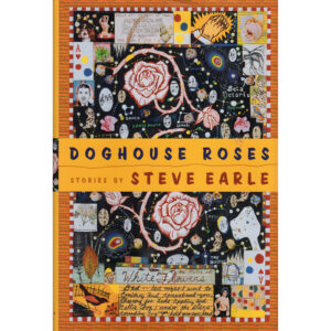 STEVE EARLE Doghouse Roses Book Autographed Signed