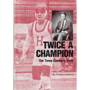 TOMMY LINEBERRY Twice A Champion The Toney Lineberry Story Book Autographed Signed