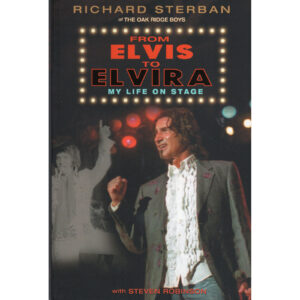 RICHARD STERBAN of THE OAK RIDGE BOYS From Elvis To Elvira Book