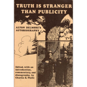 ALTON DELMORE Truth Is Stranger Than Publicity Book