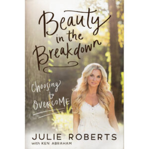 JULIE ROBERTS Beauty In The Breakdown Book