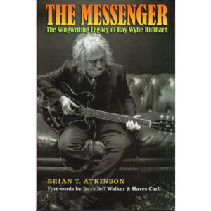 RAY WYLIE HUBBARD The Songwriting Legacy Of Ray Wylie Hubbard Book