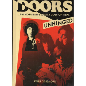 THE DOORS Unhinged – Jim Morrison's Legacy Goes On Trial Book by JOHN DENSMORE Autographed Signed