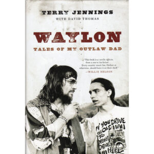 WAYLON JENNINGS Tales Of My Outlaw Dad Book by TERRY JENNINGS