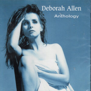 DEBORAH ALLEN Anthology CD NEW SEALED