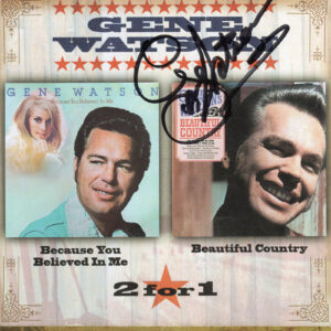 GENE WATSON Because You Believed In Me/Beautiful Country CD Autographed Signed