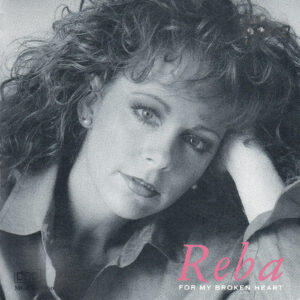 REBA MCENTIRE For My Broken Heart CD Autographed Signed