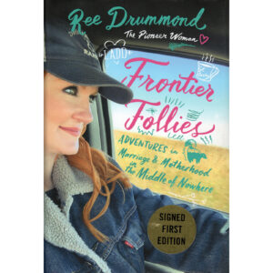 REE DRUMMOND (The Frontier Woman) Frontier Follies Book Autographed Signed