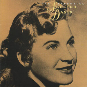SKEETER DAVIS The Essential Skeeter Davis CD