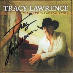 TRACY LAWRENCE Then & Now The Hits Collection CD Autographed Signed