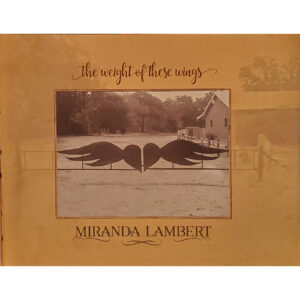 MIRANDA LAMBERT The Weight Of These Wings Book