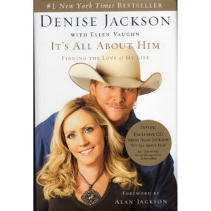 ALAN JACKSON & DENISE JACKSON It's All About Him Book