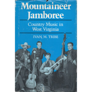 MOUNTAINEER JAMBOREE Country Music In West Virginia Book Autographed Signed
