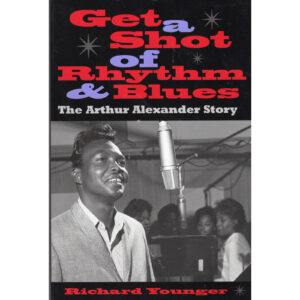 ARTHUR ALEXANDER Get A Shot Of Rhythm & Blues Book Autographed Signed