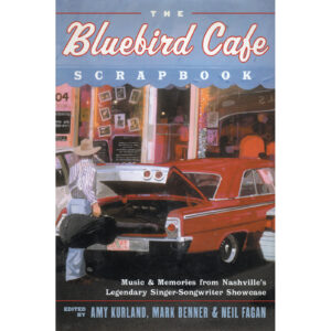 THE BLUEBIRD CAFE Scrapbook by Amy Kurland, Mark Benner & Neil Fagan Autographed Signed
