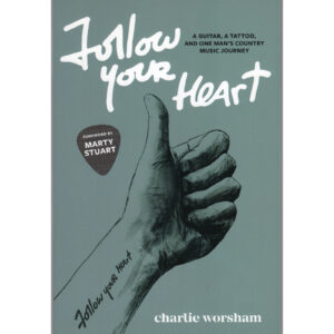 CHARLIE WORSHAM Follow Your Heart Book
