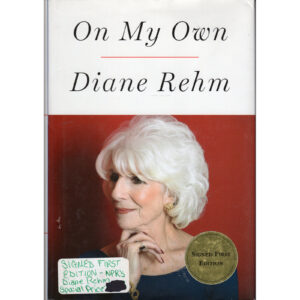 DIANE REHM On My Own Book Autographed Signed