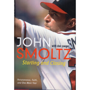 JOHN SMOLTZ Starting And Closing Book Autographed Signed