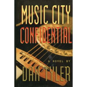 DAN TYLER Music City Confidential (A Novel) Autographed Signed
