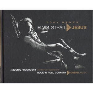 TONY BROWN Elvis Strait To Jesus Book