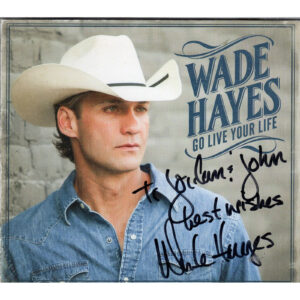 WADE HAYES Go Live Your Life CD Autographed Signed