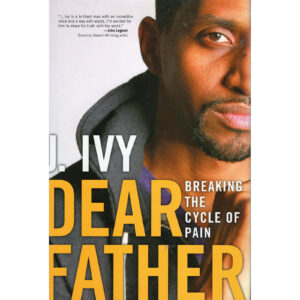 J IVY Dear Father Breaking The Cycle Of Pain Book Autographed Signed