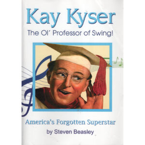 KAY KYSER The Ol' Professor Of Swing! Book by Steven Beasley Autographed Signed
