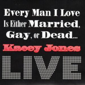 KACEY JONES Live Every Man I Love Is Either Married, Gay, Or Dead CD Autographed Signed