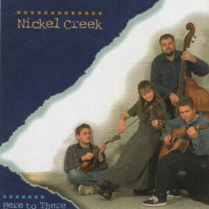 NICKEL CREEK Here To There CD RARE Autographed Signed