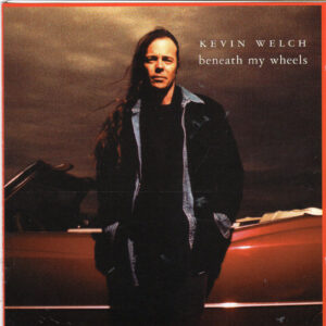 KEVIN WELCH Beneath My Wheels CD Autographed