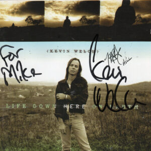 KEVIN WELCH Life Down Here On Earth CD Autographed
